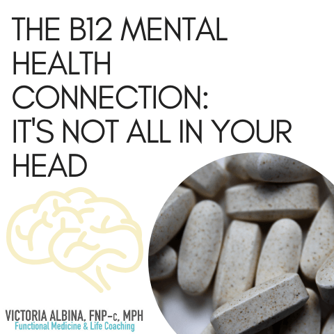 The B12 Mental Health Connection: It's Not All In Your Head