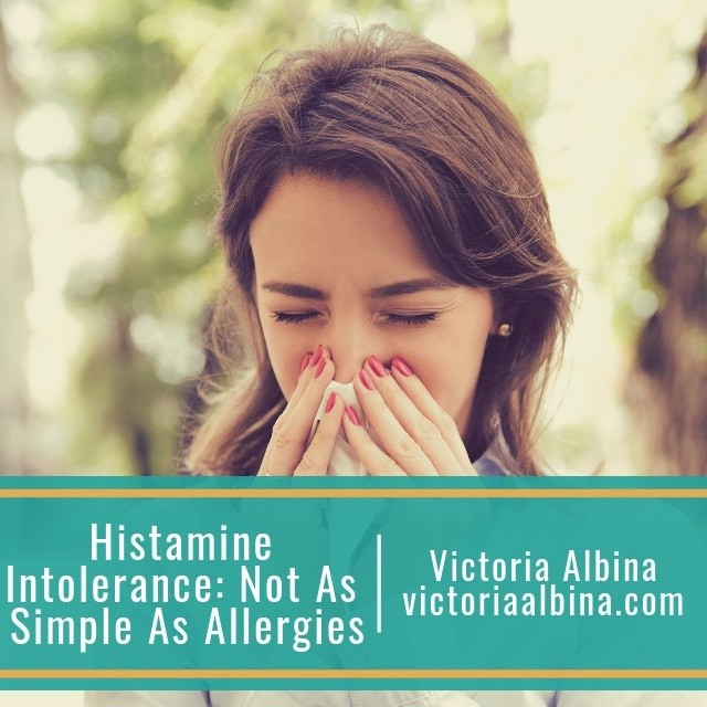 Histamine Intolerance: Not As Simple As Allergies - Victoria Albina