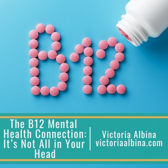 The B12 Mental Health Connection It's Not All in Your Head