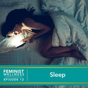 Ep #12: Sleep - Victoria Albina