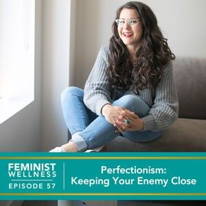 Perfectionism: Keeping Your Enemy Close