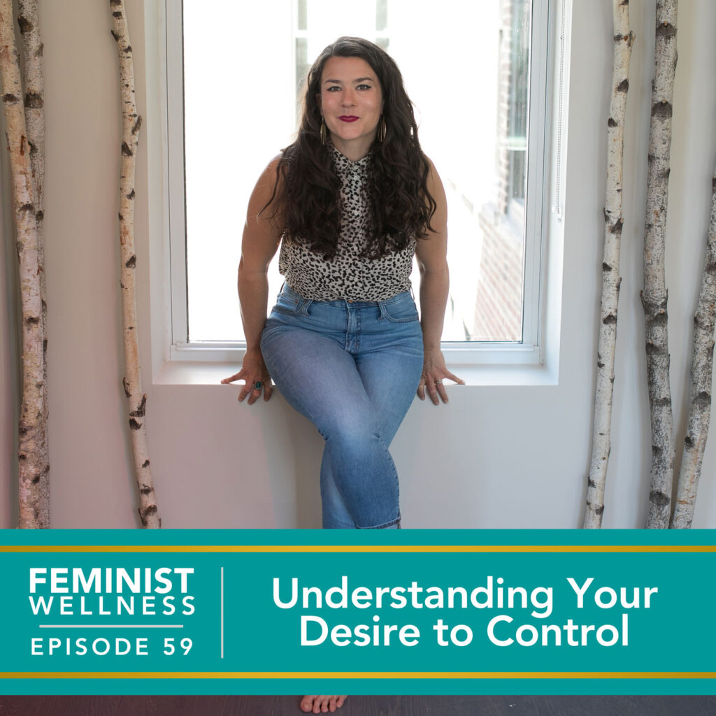 Understanding Your Desire to Control