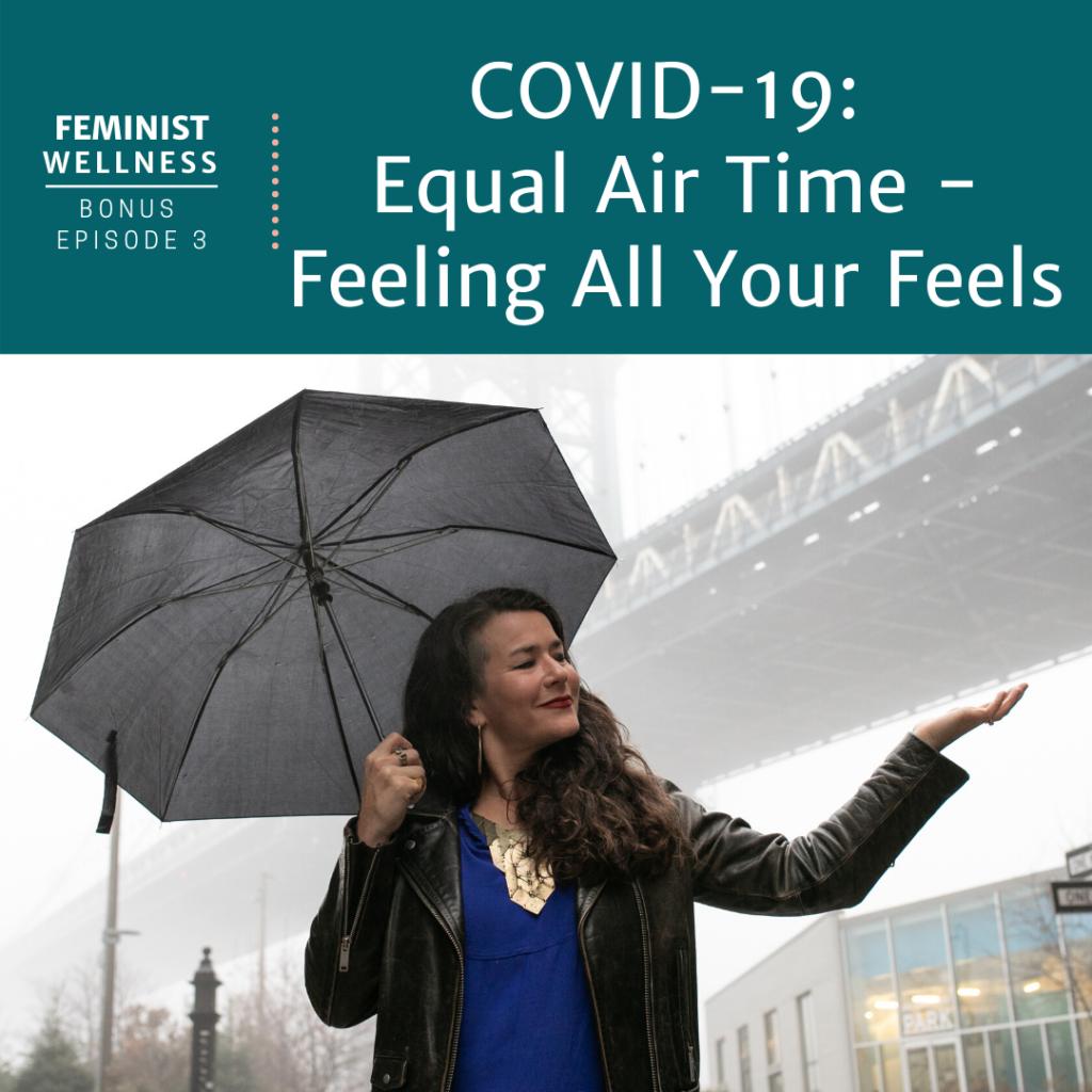 COVID Corona bonus feminist wellness podcast episode 3