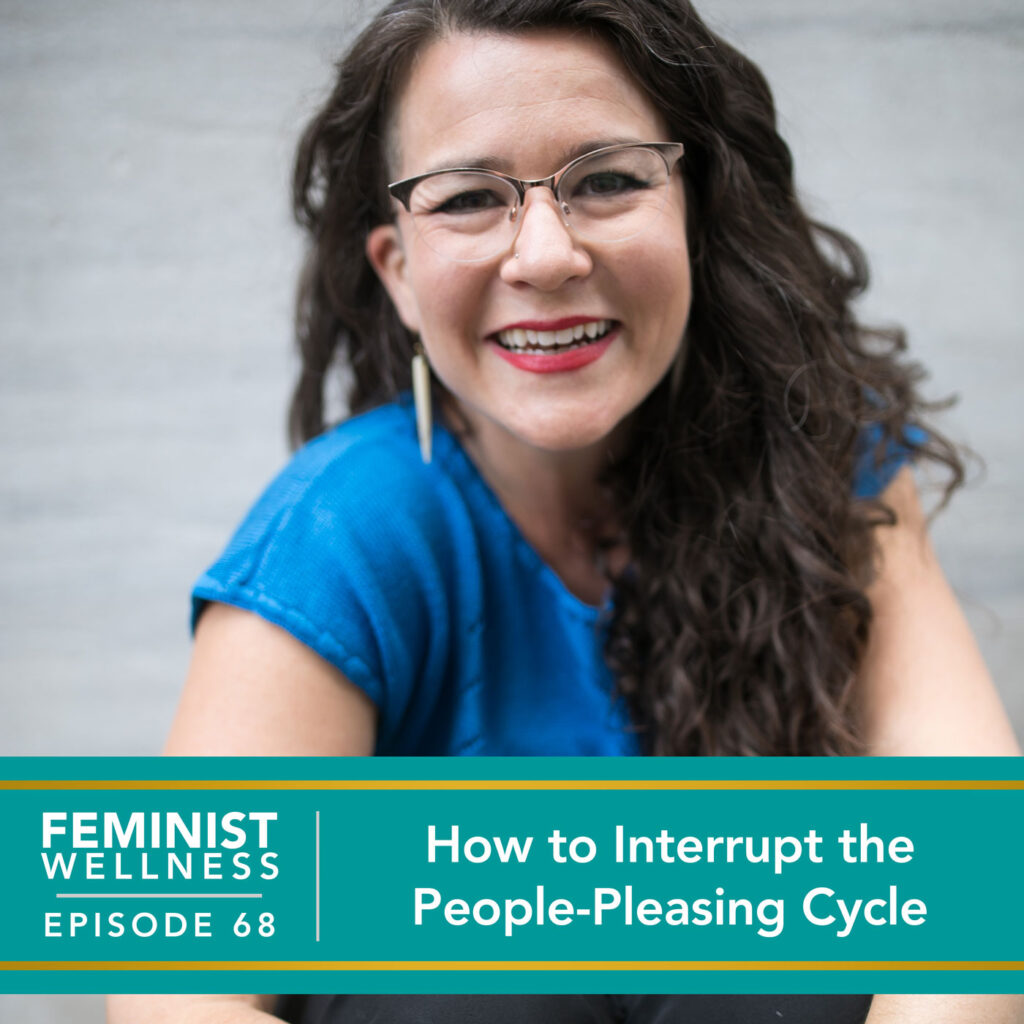How to Interrupt the People-Pleasing Cycle