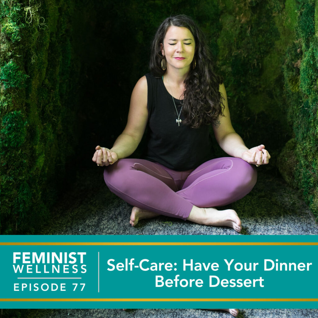 Self-Care: Have Your Dinner Before Dessert
