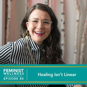 Healing Isn't Linear
