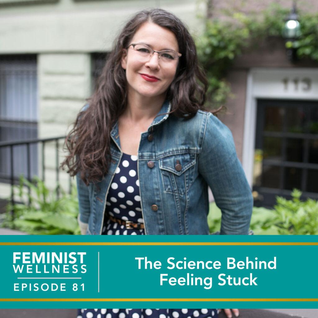 The Science Behind Feeling Stuck