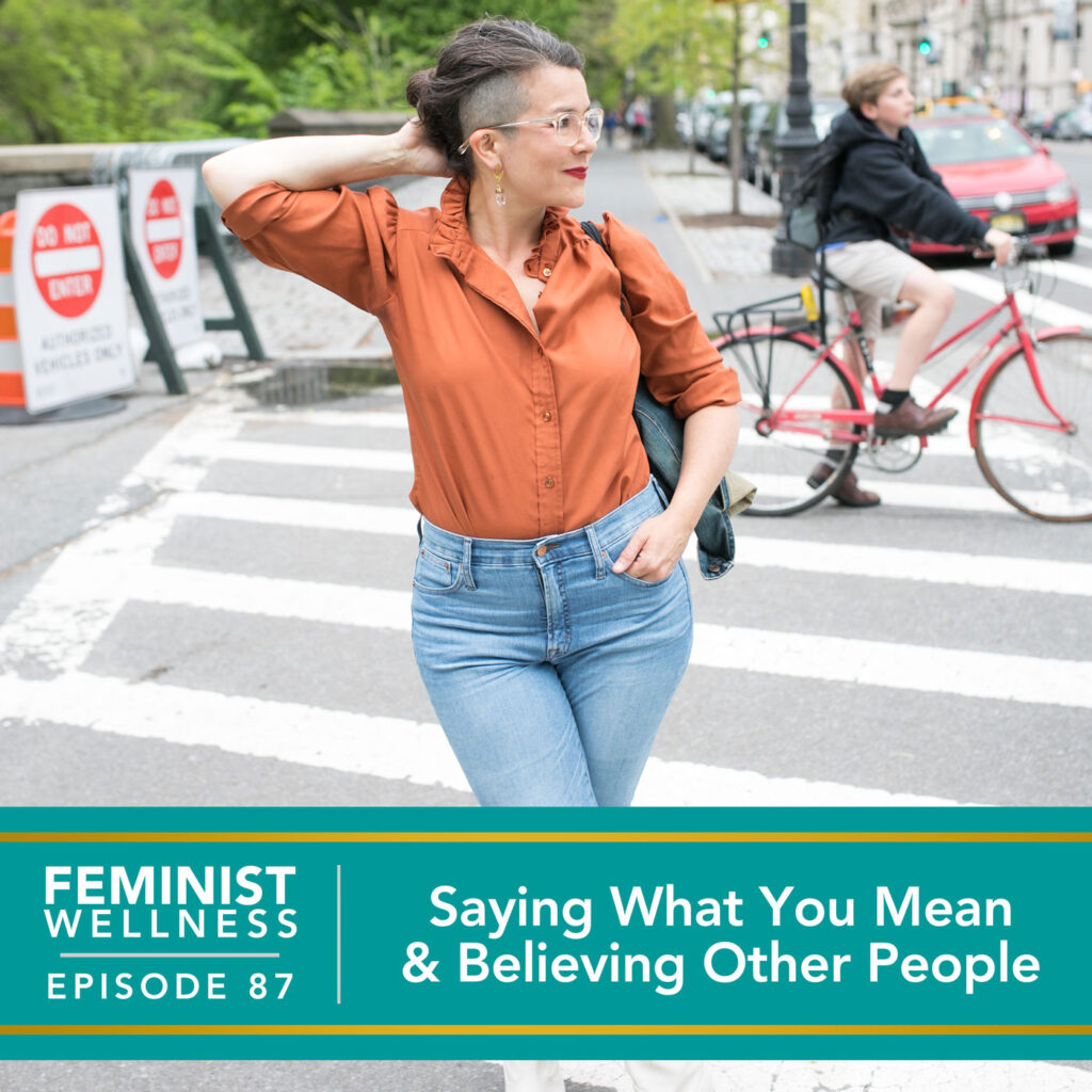 Saying What You Mean & Believing Other People