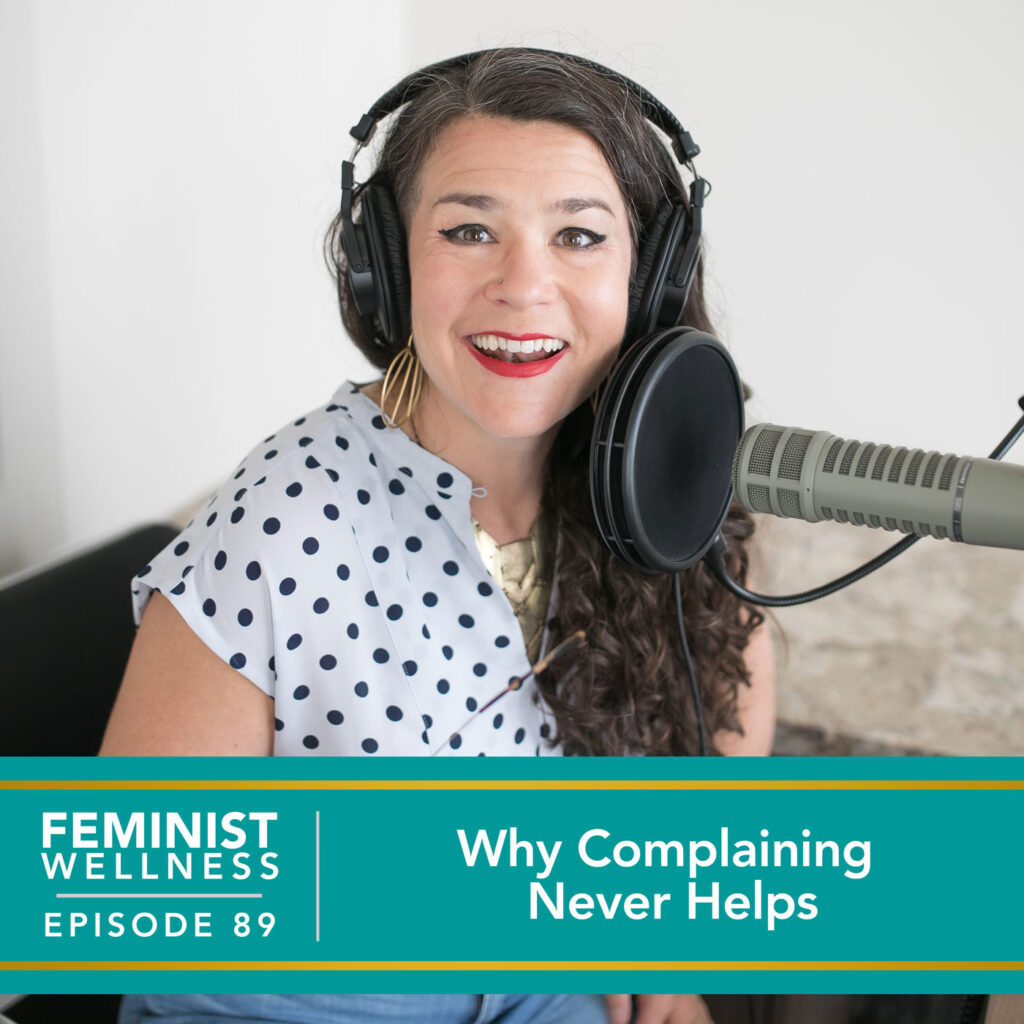 Why Complaining Never Helps